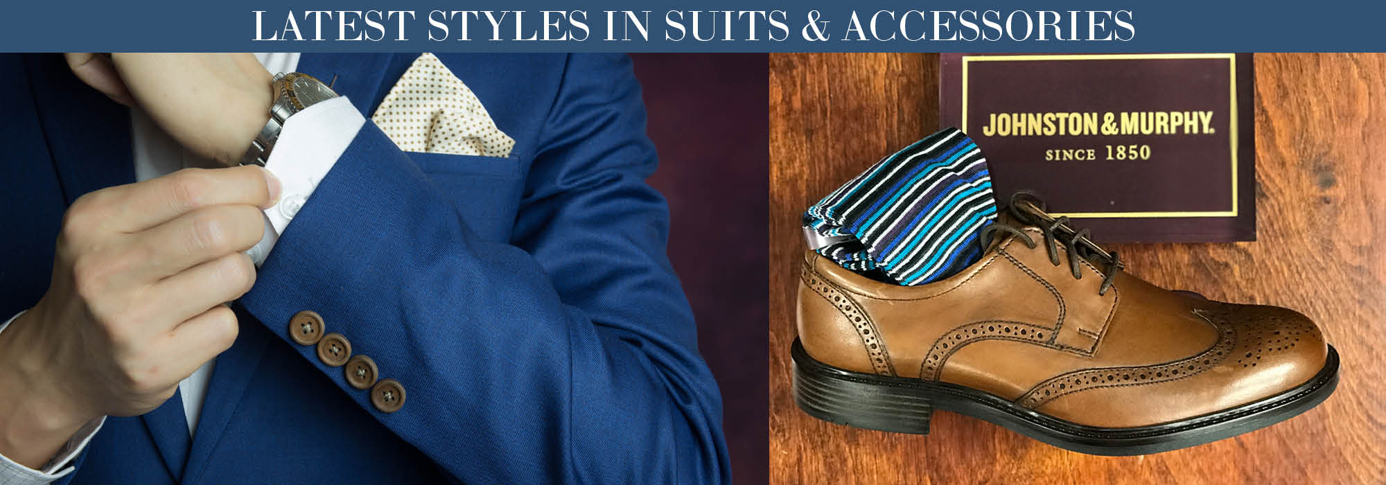Latest Styles in Suits and Accessories